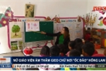Cô giáo âm thầm gieo chữ nơi 'ốc đảo' Hồng Lam