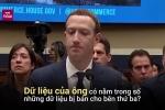 Clip: Mark Zuckerberg thừa nhận cũng bị bán thông tin cá nhân cho bên thứ ba