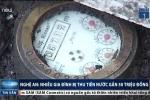 Nghệ An: Nhiều gia đình hốt hoảng với hóa đơn nước gần 50 triệu đồng