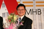 Truy tố cựu Chủ tịch HĐQT ngân hàng MHB gây thiệt hại hơn 450 tỷ đồng