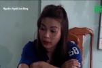 Video: Chân dung bà chủ bị tố bẻ răng, cắt tai người làm khi 'ngáo đá' ở Gia Lai