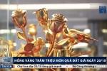 Cận cảnh hoa hồng bằng vàng nguyên chất giá trăm triệu đồng