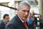 Ông Miguel Diaz-Canel trở thành Chủ tịch Cuba