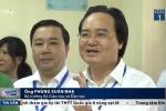 Video: Bộ trưởng Phùng Xuân Nhạ động viên thí sinh, phụ huynh trong buổi thi đầu