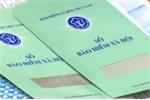 BHXH Việt Nam mạnh tay xử lý doanh nghiệp, đơn vị vi phạm, gian lận Bảo hiểm cho người lao động