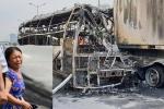 Xe khách đâm container bốc cháy ngùn ngụt: Hành khách bất lực không thể kéo nạn nhân khỏi xe