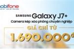 MobiFone 'gây sốt' thị trường khi bán Galaxy J7 Plus giá 1,69 triệu đồng