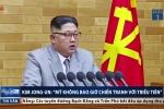 Kim Jong-un: 'Mỹ không bao giờ phát động chiến tranh với Triều Tiên'