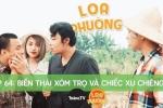 Hài 'Loa phường': Vừa vô văn hoá vừa nhạt như nước ốc