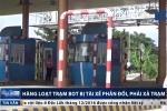 Video: Hàng loạt trạm BOT bị tài xế phản đối, phải xả trạm