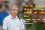 Xét xử Hà Văn Thắm: Nguyễn Xuân Sơn tự nhận đã hoàn thành tốt nhiệm vụ