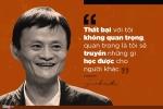 10 phát ngôn truyền cảm hứng của Jack Ma