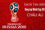 Lịch thi đấu vòng loại World Cup 2018 khu vực châu Âu, châu Á, Nam Mỹ