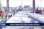 Nghẹn lòng trước nghĩa trang của 100.000 hài nhi xấu số ở Hà Nội