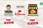 Đổi 100 USD, bị phạt 90 triệu đồng: Thợ điện xin miễn nộp phạt