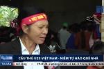 Cầu thủ U23 Việt Nam - Niềm tự hào quê nhà