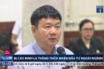 Video: Ông Đinh La Thăng thừa nhận đầu tư ngoài ngành
