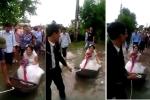 Hài hước với đám cưới phiên bản 'Em gái mưa' ở Nam Định: Chú rể rước dâu bằng...xuồng