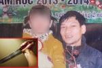 Chồng chém vợ ở Phú Thọ: Xuất hiện kẻ lạ mặt tự ý lấy đồ mang đi