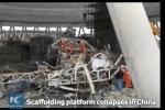 Video: Hiện trường vụ sập giàn giáo khủng khiếp ở nhà máy điện Trung Quốc
