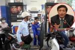 Chính phủ chưa trình đề xuất tăng thuế môi trường xăng dầu