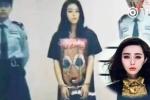 Lan truyền hình ảnh Phạm Băng Băng tay đeo còng, phờ phạc vì bị bắt do trốn thuế