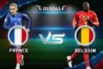 Trực tiếp Pháp vs Bỉ: Link xem bán kết World Cup 2018 hôm nay