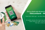 Vietcombank chính thức ra mắt dịch vụ thanh toán thẻ qua di động Vietcombank - Moca