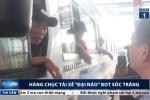 Video: Hàng chục tài xế 'đại náo' BOT Sóc Trăng