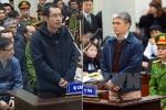Đồng phạm của ông Đinh La Thăng tự bào chữa: Người xin tha cho cấp dưới, kẻ 'chất vấn lương tâm' cấp trên