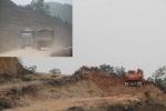 Khai thác hơn 20.000m3 đất trái phép: Chủ tịch xã nói 'vận dụng linh hoạt'