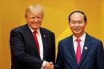 Tổng thống Donald Trump: Chủ tịch nước Trần Đại Quang là người bạn tuyệt vời của nước Mỹ