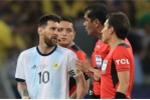 Lionel Messi: 'Tổ trọng tài có những quyết định không thể chấp nhận được'