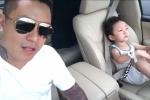 Con trai Tuấn Hưng hào hứng 'quẩy' trên xe cùng bố cực đáng yêu