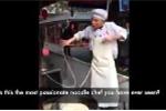 Clip: Chàng đầu bếp vừa làm mì sợi, vừa múa dẻo như bún gây 'sốt' mạng xã hội