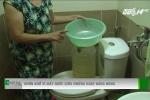 Hà Nội: Mất nước triền miên, dân khổ sở nhịn tắm, đi vệ sinh trong chậu