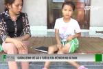 Quảng Bình: Bé gái 8 tuổi bị cha đẻ bạo hành khiến dư luận dậy sóng