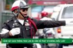 Hàng loạt CSGT Thái Lan bị cấm xử phạt vì... không hiểu luật