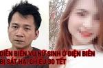 Infographic: Toàn cảnh vụ sát hại nữ sinh giao gà ở Điện Biên gây chấn động dư luận