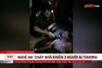 Nghệ An: Đổ nhầm xăng vào đèn dầu, nhà cháy rụi, 3 mẹ con bỏng nặng