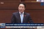 Clip Bộ trưởng Trần Hồng Hà nói: Chưa phát hiện người nước ngoài mua đất đặc khu