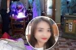 Nữ sinh bị sát hại khi đi giao gà ở Điện Biên: Thêm một kẻ bị khởi tố, bắt tạm giam