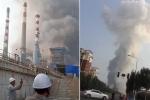 Video, Ảnh: Hiện trường khủng khiếp vụ nổ nhà máy khí đốt làm 10 người thiệt mạng ở Trung Quốc