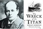 Rợn tóc gáy quyển sách tiên tri chính xác thảm kịch Titanic 14 năm trước khi xảy ra