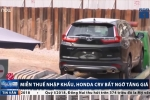 Được miễn thuế nhập khẩu, Honda CRV bất ngờ tăng giá