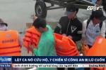 Clip: Lật ca nô cứu hộ, 7 chiến sỹ công an bị lũ cuốn