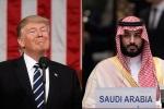 Tổng thống Trump: Cái chết của nhà báo đối lập có thể liên quan Thái tử Ả Rập Xê Út