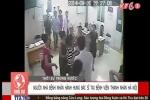 Clip: Người nhà bệnh nhân đánh bác sỹ viện Thanh Nhàn vỡ xương gò má