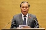 Quốc hội quyết định mỗi Bộ không quá 5 Thứ trưởng