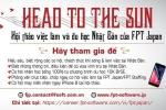 'Head to the Sun' cùng FPT Japan đường đến Nhật chưa bao giờ gần đến thế